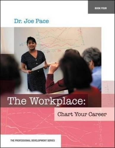 Professional Development Series Book 4    The Workplace:  Chart Your Career (Professional Development (Career Education))