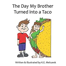 The Day My Brother Turned into a Taco