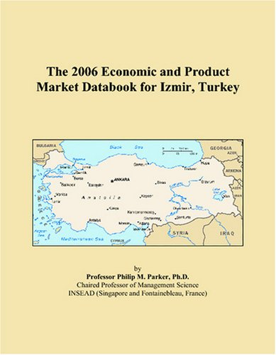 The 2006 Economic and Product Market Databook for Izmir, Turkey