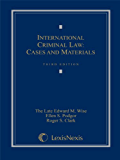 International Criminal Law: Cases and Materials