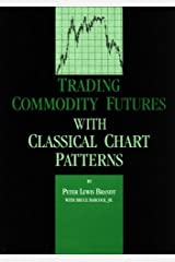 Trading Commodity Futures with Classical Chart Patterns Hardcover