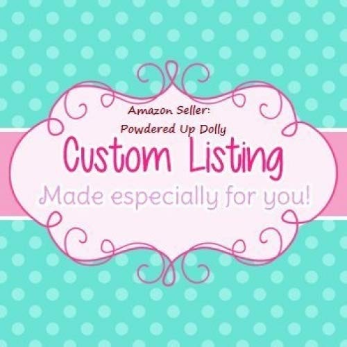 Custom Listing for Powdered Up Dolly Customer