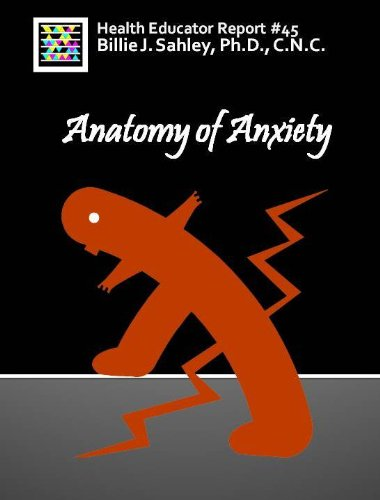Anatomy Of Anxiety Health Educator Report 45 Kindle Edition By