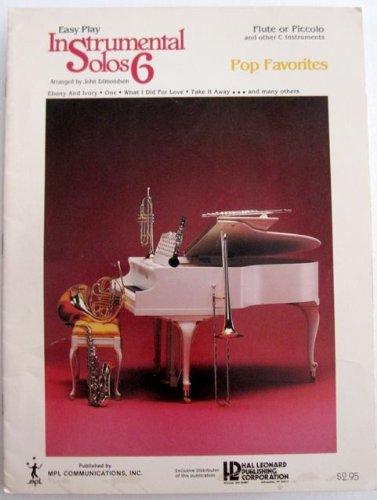 Easy Play Instrumental Solos 6 Pop Favorites (Flute or - Piccolo Leonard Pop Hal