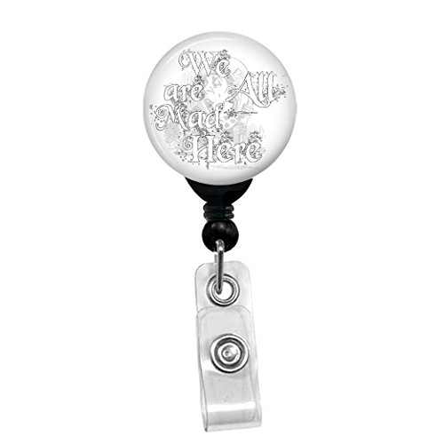 (Mad Hatter - Alice In Wonderland - We Are All Mad Here - Retractable Badge Reel ID Card Name Tag Custom Badge Holder (Black Badge Reel Spring Pinch)