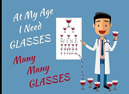 At My Age I Need Glasses: Many Many Glasses