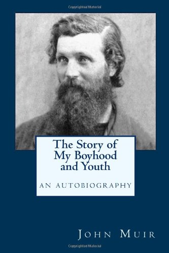 The Story of My Boyhood and Youth: An Autobiography (The Story Of My Boyhood And Youth)