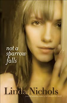 Not a Sparrow Falls (The Second Chances Collection Book #1) by [Nichols, Linda]
