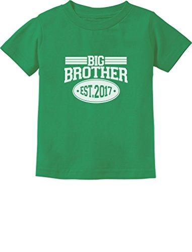 Gift Idea for Big Brother - Best Gifts Est 2017 Toddler/Infant Kids T-Shirt 2T Green