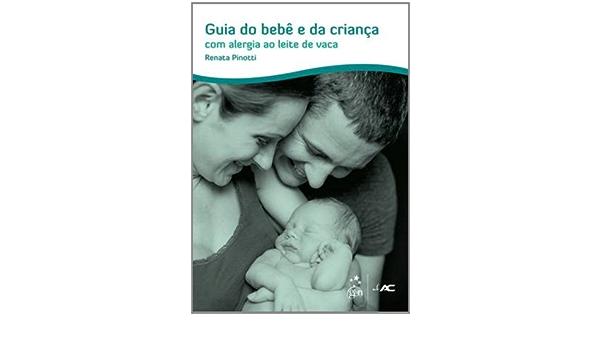 Guia do Bebe e da Criança Com Alergia Ao Leite de Vaca Em ...