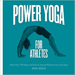 Amazon Fr Power Yoga For Athletes More Than 100 Poses And