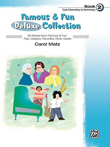 Famous & Fun Deluxe Collection, Bk 2: 26 Pieces from Famous & Fun: Pop, Classics, Favorites, Rock, Duets