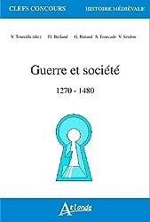 Guerre et société : 1270-1480