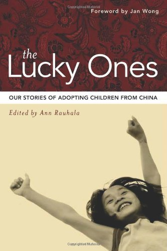 The Lucky Ones: Our Stories of Adopting Children from China