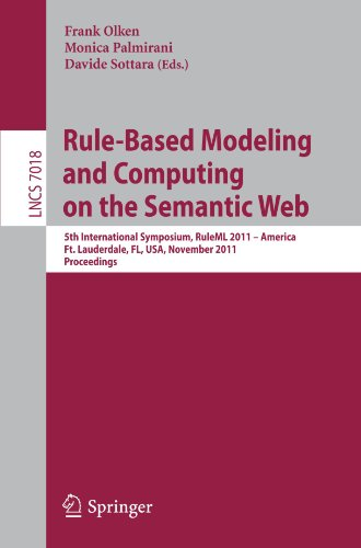 Rule-Based Modeling and Computing on the Semantic Web: 5th International Symposium, RuleML 2011 - America, Ft. Lauderdale, FL, USA, November 3-5, 2011, Proceedings (Lecture Notes in Computer Science)