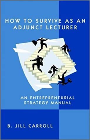 How to Survive as an Adjunct Lecturer by Carroll, B. Jill (2003)