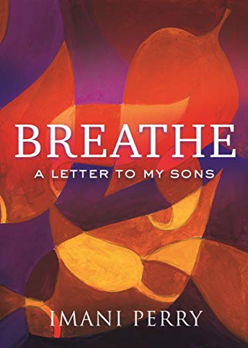Breathe: A Letter to My Sons