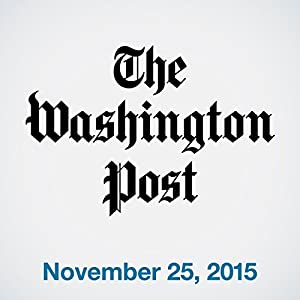 Top Stories Daily from The Washington Post, November 25, 2015 Newspaper / Magazine