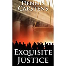 Exquisite Justice (A Marc Kadella Legal Mystery Book 9)