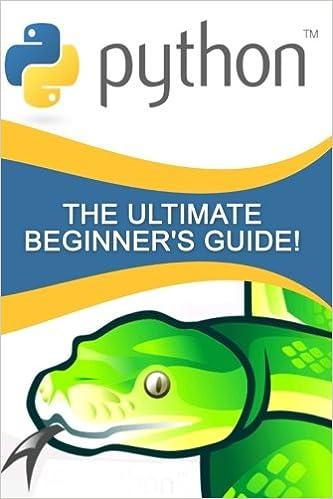 Python: The Ultimate Beginner's Guide! ISBN-13 9781530918157