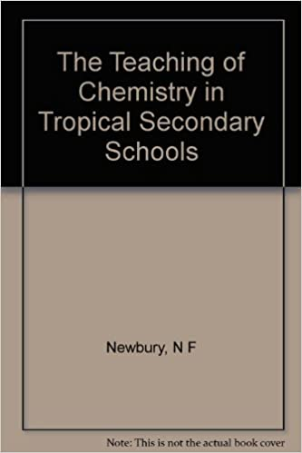 The Teaching Of Chemistry In Tropical Secondary Schools N F Newbury Amazon Books