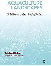 Aquaculture Landscapes: Fish Farms and the Public Realm