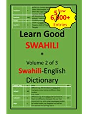 Learn Good Swahili: Volume 2 of 3: Swahili-English Dictionary with built-in mini-Thesaurus