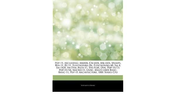 Articles On Pdp-11, including: Andos, Csi-dos, Mk-dos, Mumps