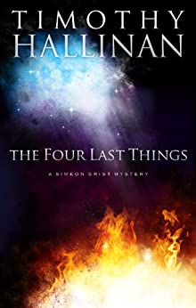 The Four Last Things (Simeon Grist #1) (Simeon Grist Mystery Book 2) by [Hallinan, Timothy]