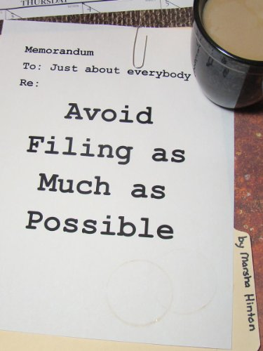 Avoid Filing as Much as Possible