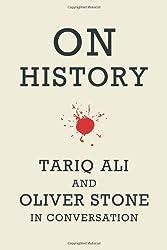 On History: Tariq Ali and Oliver Stone in Conversation