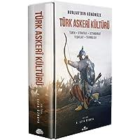 Hunlar'dan Günümüze Türk Askeri Kültürü (Ciltli): Tarih - Strateji - İstihbarat - Teşkilat - Teknoloji