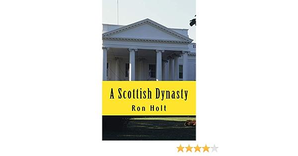 A Scottish Dynasty: Amazon.es: Holt, Ron: Libros en idiomas ...