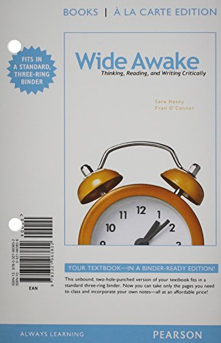 Wide Awake: Thinking, Reading, and Writing Critically, Books a la Carte Edition