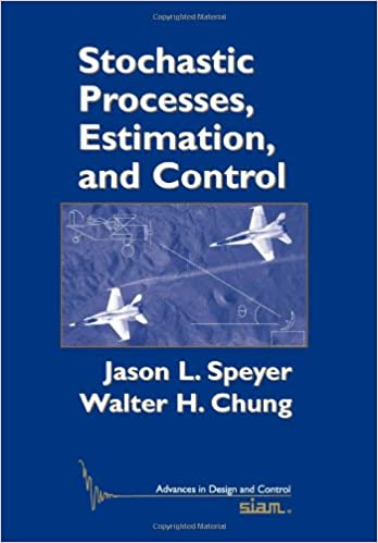 Stochastic Processes, Estimation, and Control (Advances in Design and Control)