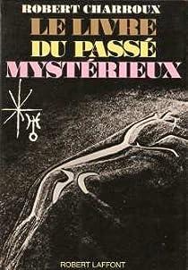 Le livre du passé mystérieux par Charroux