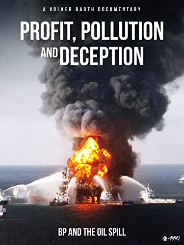 Oil Drill - Profit, Pollution And Deception
