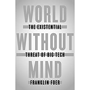 The Existential Threat of Big Tech - Franklin Foer