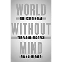 World Without Mind: The Existential Threat of Big Tech Audiobook by Franklin Foer Narrated by Marc Cashman