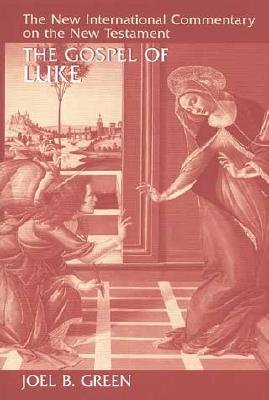 The Gospel of Luke (The New International Commentary on the New Testament) from William B Eerdmans Publishing Company