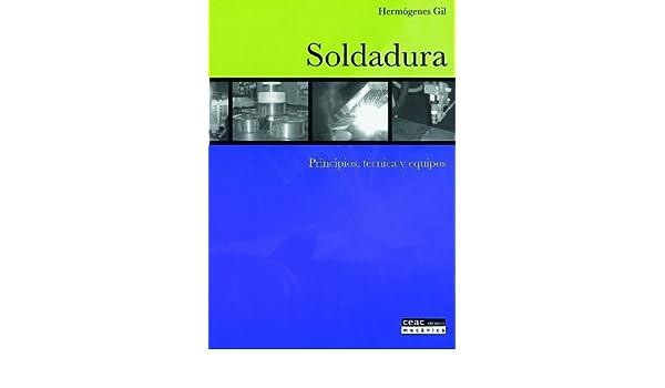 SOLDADURA: PRINCIPIOS, TECNICA Y EQUIPOS, : VARIOS AUTORES: Amazon.com: Books