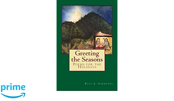 Greeting the seasons poems for the holidays rita a simmonds greeting the seasons poems for the holidays rita a simmonds carrie a bucalo 9781540336453 amazon books m4hsunfo