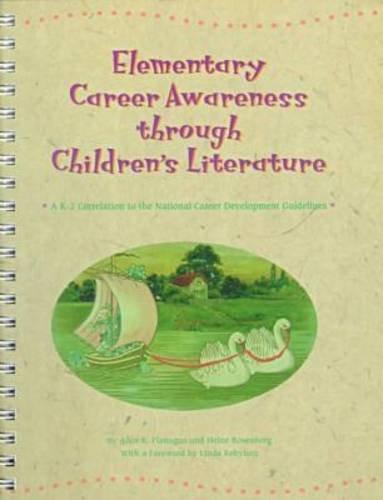 Elementary Career Awareness Through Children's Literature: A K-2 Correlation to the National Career Development Guidelin
