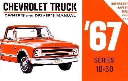 1967 CHEVROLET TRUCK & PICKUP COMPLETE OWNERS INSTRUCTION & OPERATING MANUAL - COVERS: Blazer, Suburban, C-Series (C10, C20, C30) K-Series (K10, K20, K30) P-Series (P10, P20, P30) 1/2 ton, 3/4 ()
