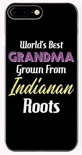 World's Best Grandma Grown from Indianan Roots - Phone Case for iPhone 6+, 6S+, 7+, 8+