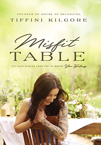 Pdf Bibles Misfit Table: Let Your Hunger Lead You to Where You Belong