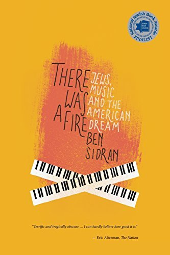 There Was a Fire: Jews, Music and the American Dream by Ben PhD Sidran (2012-03-15)