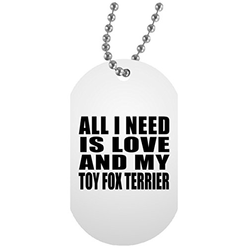 Designsify Dog Lover Dog Tag, All I Need Is Love And My Toy Fox Terrier - Military Dog Tag, Aluminum ID Tag Necklace, Best Gift for Dog Owner, Pet Lover, Family, Friend, Birthday, Holiday by Designsify (Image #4)