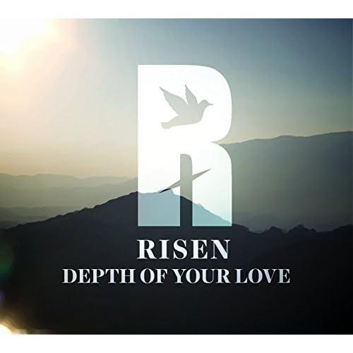 Risen - Depth of Your Love 2017