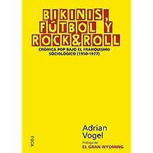 BIKINIS, FÚTBOL Y ROCK & ROLL (Investigación)